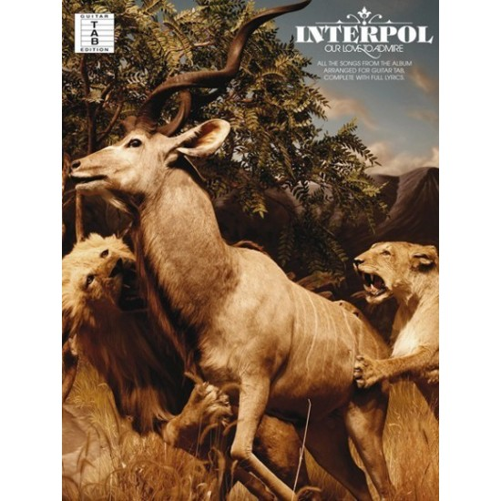 Interpol : Our Love To Admire Guitare Tab