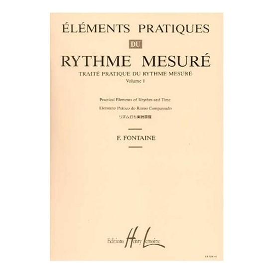 Fontaine Fernand : Eléments Pratiques du Rythme Mesuré Vol.1