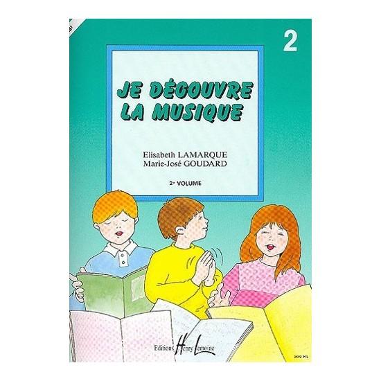 Lamarque Elisabeth, Goudard Marie-José : Je découvre la musique Vol.2