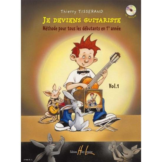 Tisserand Thierry : Je Deviens Guitariste Vol.1