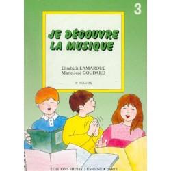 Lamarque Elisabeth, Goudard Marie-José : Je découvre la musique Vol.3