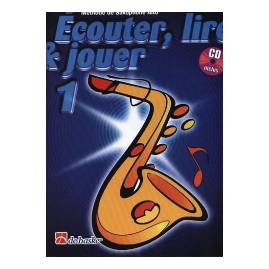 Ecouter, Lire, Jouer, Volume 1, Méthode de Saxophone Alto