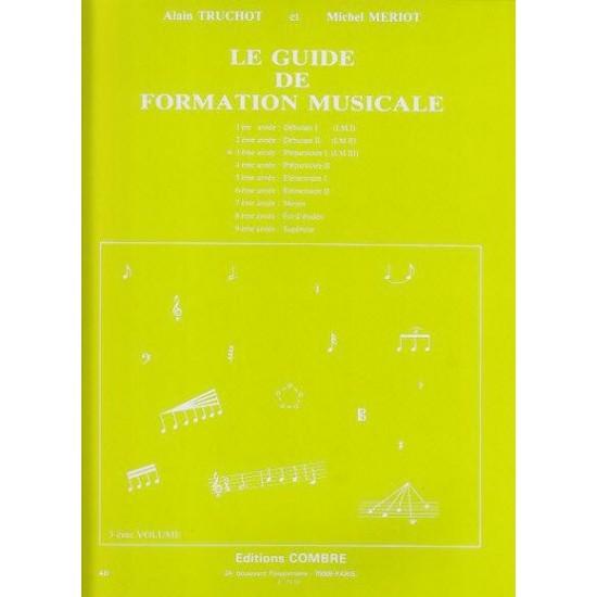 Truchot Alain, Meriot Michel : Guide de Formation  Musicale Vol.3