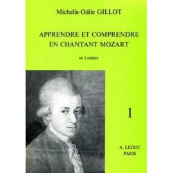 Michelle-Odile Gillot : Apprendre et Comprendre en Chantant Mozart vol 1