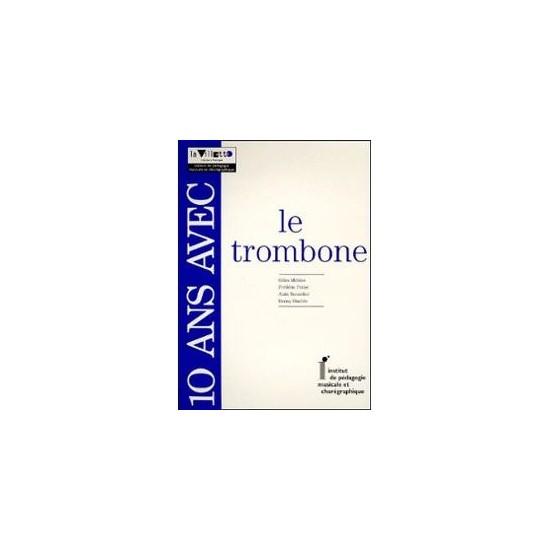 Gilles Millière, Frédéric Potier, Alain Recordier, Benny Sluchin : 10 Ans avec le Trombone