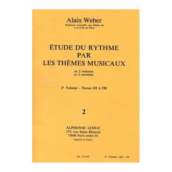 Alain Weber : Etude Du Rythme Par Les Thèmes Musicaux 2ème Volume