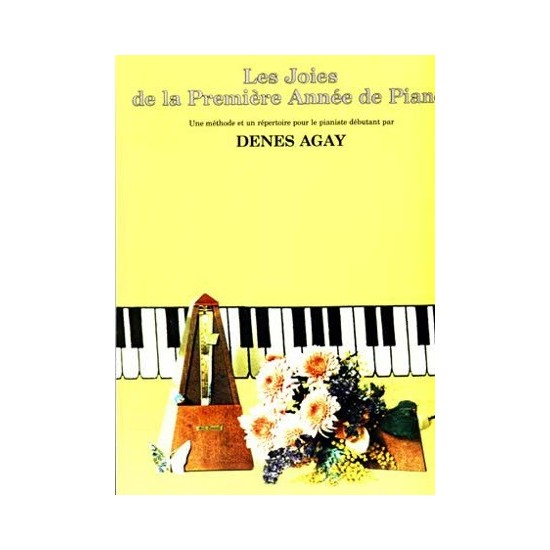Denes Agay : Les Joies de La Première Année de Piano