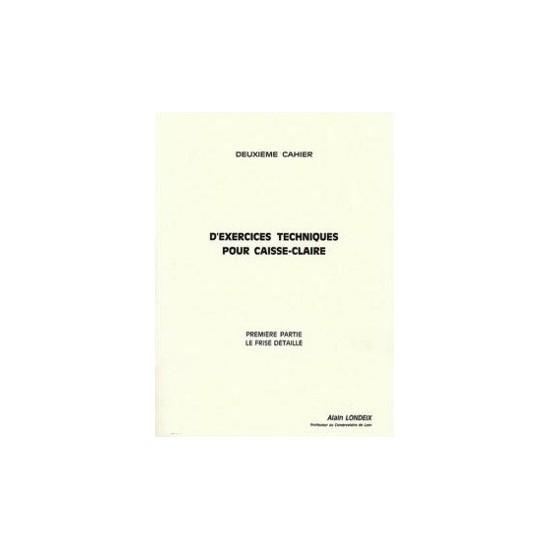 Alain Londeix : Deuxième Cahier D'exercices Techniques Pour Caisse-Claire