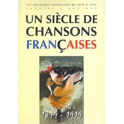 Un siècle de chansons françaises 1879-1919