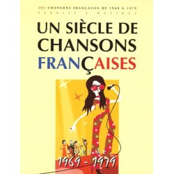 Un siècle de chansons françaises 1969-1979