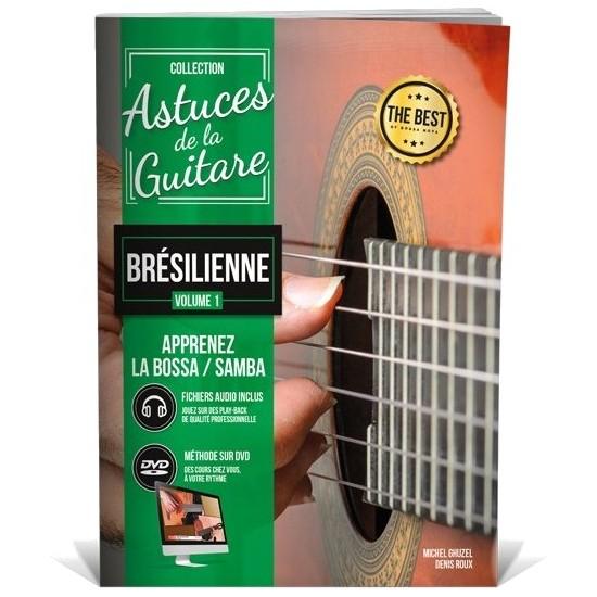 Denis Roux, Michel Ghuzel : Astuces de la Guitare Brésilienne